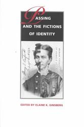 Passing And The Fictions Of Identity Book PDF