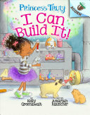 I Can Build It An Acorn Book Princess Truly 3  Book PDF