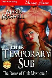 Their Temporary Sub [The Doms of Club Mystique 3]