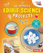 30-Minute Edible Science Projects