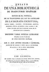 Ensayo de una bibliotheca de traductores españoles donde se da noticia de las traducciones que hay en castellano: Preceden varias noticias literarias para las vidas de otros escritores españoles