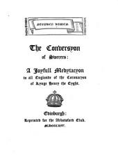 The conversyon of swerers: a joyfull medytacyon to all Englonde of the coronacyon of Kynge Henry the Eyght
