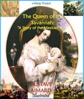 "Queen of the Savannah: ""A Story of the Mexican War"""