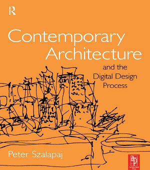 Contemporary Architecture and the Digital Design Process PDF