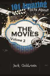 101 Amazing Facts about The Movies - Volume 2: Volume 2