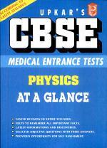 Upkar's C.B.S.E. Medical Entrance Tests Physics at a Glance