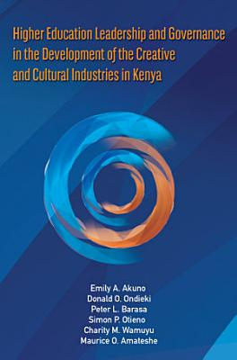 Higher Education Leadership and Governance in the Development of the Creative and Cultural Industries in Kenya