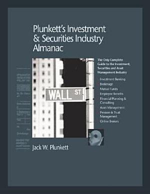 Plunkett s Investment   Securities Industry Almanac PDF