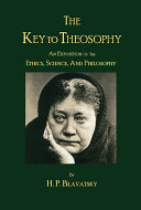 The Key to Theosophy by H  P  Blavatsky PDF
