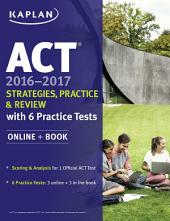 ACT 2016-2017 Strategies, Practice, and Review with 6 Practice Tests: Online + Book