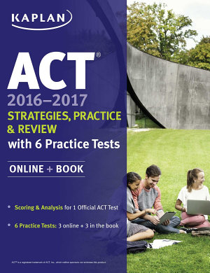 ACT 2016 2017 Strategies  Practice  and Review with 6 Practice Tests