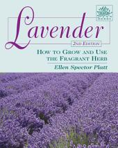 Lavender: How to Grow and Use the Fragrant Herb, Edition 2