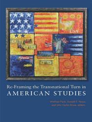 Re Framing The Transnational Turn In American Studies Book PDF