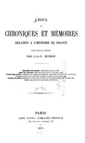 Choix de chroniques et mémoires sur l'histoire de France: avec notices, Volume4