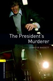 The President's Murderer Level 1 Oxford Bookworms Library: Edition 3