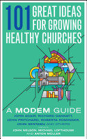 101 Great Ideas for Growing Healthy Churches PDF