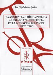 La asistencia jurídica pública al estado y su influencia en la actuación del poder ejecutivo