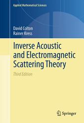 Inverse Acoustic and Electromagnetic Scattering Theory: Edition 3