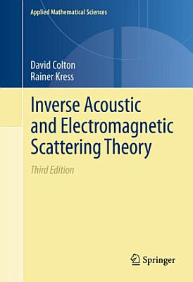 Inverse Acoustic and Electromagnetic Scattering Theory PDF