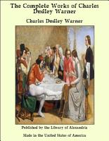 The Complete Works of Charles Dudley Warner PDF