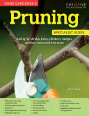 Home Gardener s Pruning  Caring for Shrubs  Trees  Climbers  Hedges  Conifers  Roses and Fruit Trees PDF
