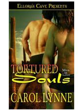 Tortured Souls (Men in Love, Book Six)