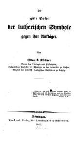 Die gute Sache der lutherischen Symbole gegen ihre Ankläger