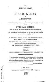 The Present State of Turkey; Or a Description of the Political, Civil, and Religious, Constitution, Govermment, and Laws of the Ottoman Empire; (etc.) 2. Ed: Volume 1