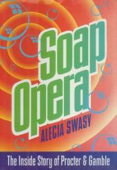 Soap Opera: The Inside Story of Procter & Gamble