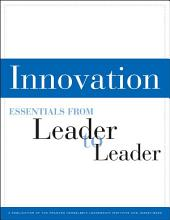 Innovation: Essentials from Leader to Leader