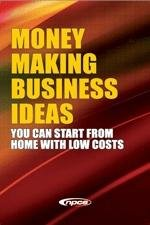 Money Making Business Ideas  You Can Start from Home with Low Costs PDF