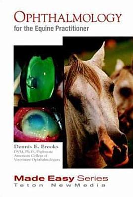 Ophthalmology for the Equine Practitioner