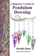 A Beginner s Guide to Pendulum Dowsing