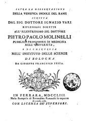 Sovra la dissertazione della venefica indole del rame scritta dal sig. dottore Ignazio Vari riflessioni dirette all'illustrissimo sig. dottore Pietro Paolo Molinelli ... da Giuseppe Francesco Testa