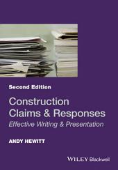 Construction Claims and Responses: Effective Writing and Presentation, Edition 2