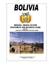 Bolivia Mineral & Mining Sector Investment and Business Guide
