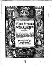 Eynn Sermon odder predig zu allen Christglaubigenmenschen: Was da sey die recht war christenlich kyrch vnd der selben haupt. Was da sey dye Rechten ware[n] schlussel des hymels das Rechte ware ampt vnnd gewalt der priester