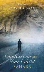 Confessions of a War Child (Sahara): Book 3