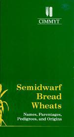 Semidwarf bread wheats: Names, parentages, pedigrees, and origins
