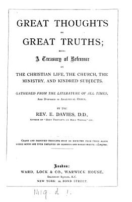 Great thoughts on great truths  gathered by E  Davies PDF