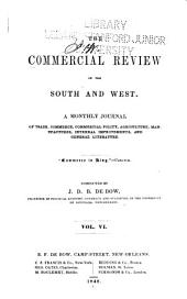 DeBow's Review ...: Agricultural, Commercial, Industrial Progress & Resources, Volume 6