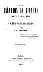 De la création de l'ordre dans l'humanité, ou principes d'organisation politique