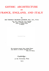 Gothic Architecture in France, England, and Italy: Volume 1
