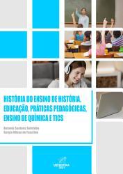Hist  ria do ensino de hist  ria  educa    o  pr  ticas pedag  gicas  ensino de qu  mica e TICS PDF
