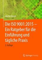 Die ISO 9001 2015   Ein Ratgeber f  r die Einf  hrung und t  gliche Praxis PDF
