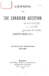 Canada and the Canadian Question ...