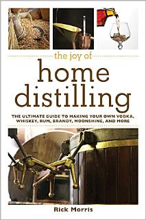 The Joy of Home Distilling Book