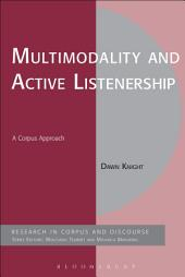 Multimodality and Active Listenership: A Corpus Approach