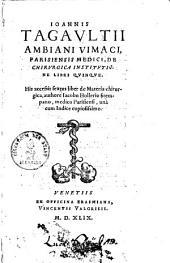 De chirurgica institutione: libri quinque ; his accessit sextus liber de materia chirurgica, authore Jacobo Hollerio