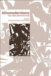 Afromodernisms: Paris, Harlem and the Avant-Garde